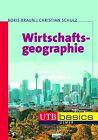 Wirtschaftsgeographie von Boris Braun und Christian Schulz (2012, Taschenbuch)