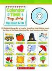 Calendar Time Sing-Along: Flip Chart & CD: 25 Delightful Songs Set to Favorite Tunes That Help Children Learn the Days of the Week, Months of the Year, Seasons, and More Grades PreK-1 by Teaching Resources (Mixed media product, 2006)