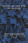 Slaves of the Son of Heaven: A Personal Account of an Australian POW 1942-1945 by R.H. Whitecross (Paperback, 2001)