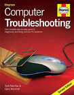 Computer Troubleshooting: The Complete Step-by-step Guide to Diagnosing and Fixing Common PC Problems by Gary Marshall, Kyle McRae (Hardback, 2008)