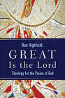 Great is the Lord: Theology for the Praise of God by Ron Highfield (Paperback, 2008)