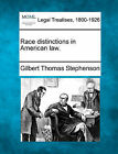 Race Distinctions in American Law. by Gilbert Thomas Stephenson (Paperback / softback, 2010)