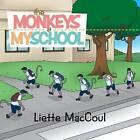 The Monkeys at My School by Liette Maccoul (Paperback / softback, 2014)