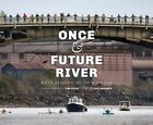 Once and Future River: Reclaiming the Duwamish by University of Washington Press (Hardback, 2016)