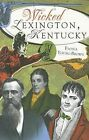 Wicked Lexington, Kentucky by Fiona Young-Brown (Paperback / softback, 2011)