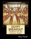 Egypt Breakout: Soldiers of an Endless Night by Roy Pond (Paperback / softback, 2010)