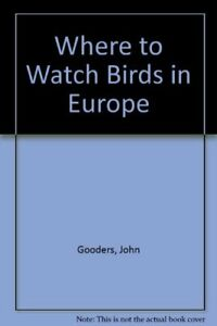 Where-to-Watch-Birds-in-Europe-John-Gooders-0330253158