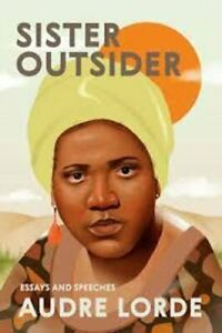 Sister Outsider Essays and Speeches by Audre Lorde 9781580911863 | Brand New