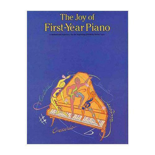 The Joy of First Year Piano by Denes Agay (editor)