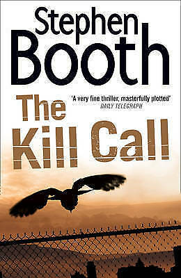 The Kill Call by Stephen Booth -HB/DJ  1st edition/1st printing  As New  2009