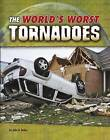 The World's Worst Tornadoes by John R. Baker (Hardback, 2016)