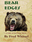 Bear Edges by Fred Whissel (Paperback, 2007)