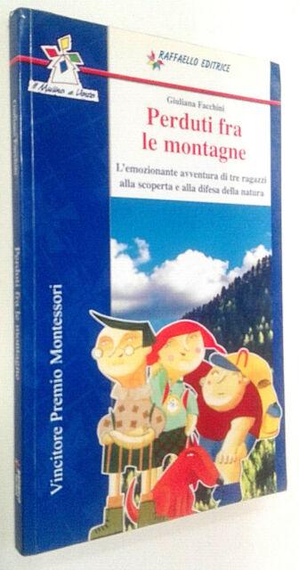 Perduti fra le montagne - Giuliana Facchini - Raffaello Editrice 2008