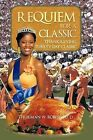 Requiem For A Classic: Thanksgiving Turkey Day Classic by Thurman W. Robins Ed. D. (Paperback, 2011)
