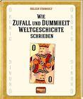 Wie Zufall und Dummheit Weltgeschichte schrieben von Holger Vornholt (2013, Gebundene Ausgabe)