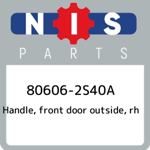 front door outside New Genuine OEM Pa 80606-2S40A Nissan Handle rh 806062S40A
