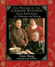 The Wisdom of the Chinese Kitchen : Classic Family Recipes for Celebration and Healing by Grace Young (1999, Hardcover)