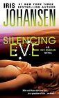 Silencing Eve by Iris Johansen (Paperback / softback, 2014)