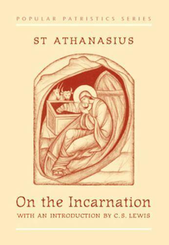 On the Incarnation: De Incarnatione Verbi Dei [Popular Patristics Series] , St.