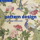 Pattern Design: A Period Design Sourcebook by Sian Evans (Hardback, 2008)