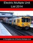 Electric Multiple Unit List 2014: Electric Multiple Unit List 2014 by R Sturgess (Paperback / softback, 2014)