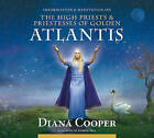 The High Priests and Priestesses of Golden Atlantis by Diana Cooper (CD-Audio, 2010)