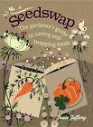 Seedswap: The Gardener's Guide to Saving and Swapping Seeds by Josie Jeffery (Hardback, 2014)