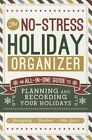 The No-stress Holiday Organizer an All-in-one Guide to Planning and Recording Y