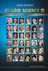 Candid Science: Part 3: More Conversations with Famous Chemists by Magdolna Hargittai, Istvan Hargittai (Paperback, 2003)