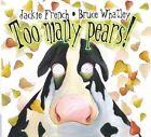 Too Many Pears! by Jackie French (Hardback, 2003)