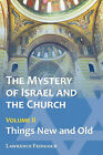 The Mystery of Israel and the Church, Vol. 2: Things New and Old by Lawrence Feingold (Paperback / softback, 2010)