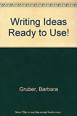 Writing Ideas Ready to Use! by Gruber, Barbara