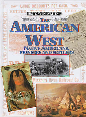 Hatt, Christine, The American West: Indians, Pioneers and Settlers (History in W