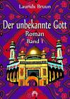 Der unbekannte Gott 1 von Laurids Bruun (2014, Taschenbuch)