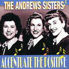 Accentuate the Positive by The Andrews Sisters (CD, Sep-2005, Submarine)