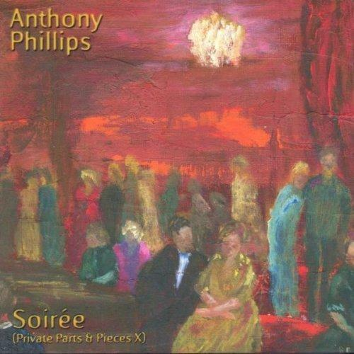 ANTHONY PHILLIPS – SOIRÉE (PRIVATE PARTS & PIECES X) CD (NEW/SEALED)