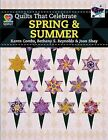Quilts That Celebrate Spring & Summer by Bethany S Reynolds, Joan Shay, Karen Combs (Paperback / softback, 2013)