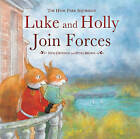 Luke and Holly Join Forces: The Hyde Park Squirrels by Nick Croydon (Hardback, 2015)