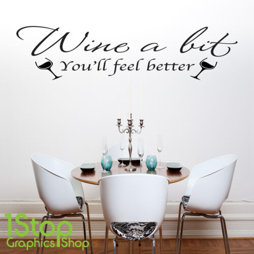 WINE A BIT WALL STICKER QUOTE HOME KITCHEN WALL ART DECAL X136