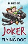 Joker the Flying Dog by Dolores Hesse (Paperback / softback, 2012)