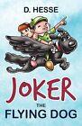 Joker the Flying Dog by Dolores Hesse (Paperback / softback, 2012)