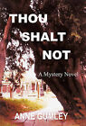 Thou Shalt Not by Anne Gumley (Hardback, 2010)
