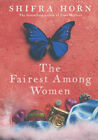 The Fairest Among Women by Shifra Horn (Paperback, 2002)