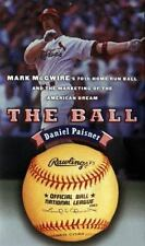 The Ball: Mark McGwire's Home Run Ball and the Marketing of the American Dream,