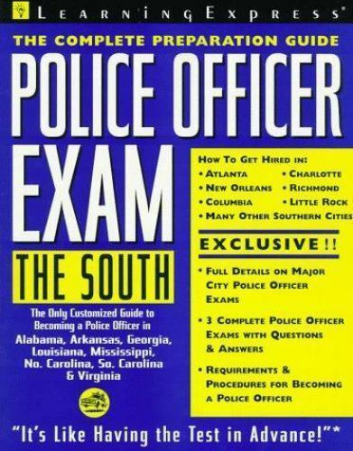 Police Officer Exam: The South: Complete Preparation Guide [LEARNING EXPRESS LAW