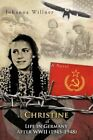 Christine a Life in Germany After WWII (1945-1948) by Johanna Willner Paperb