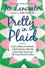 Pretty in Plaid: A Life, a Witch, and a Wardrobe, or the Wonder Years Before the Condescending, Egomaniacal, Self-Centered Smart-Ass Phase by Jen Lancaster (Paperback / softback)