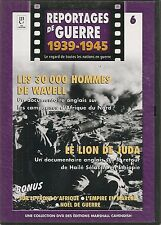 DVD REPORTAGE DE GUERRE 1939-1945 N° 6--30000 HOMMES DE WAVELL/LION DE JUDA