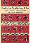 Spirit of the New England Tribes: Indian History and Folklore, 1620-1984 by William Sherwin Simmons (Paperback, 1986)