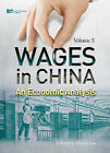 Wages in China: An Economic Analysis: Vol. 3 by Jun Zhang (Paperback, 2015)